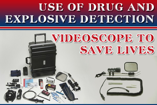 Use of Drug and Explosive Detection Videoscope to Save Lives